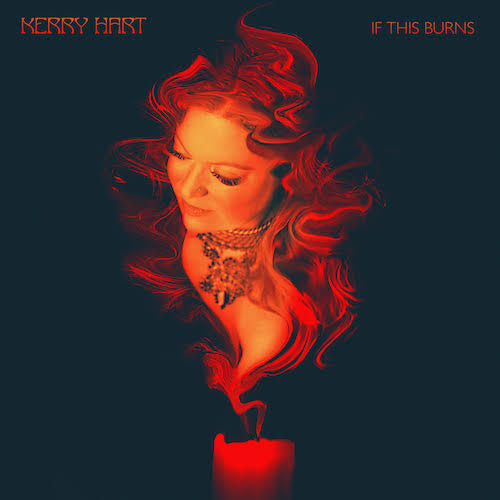 Album artwork for If This Burns by Kerry Hart